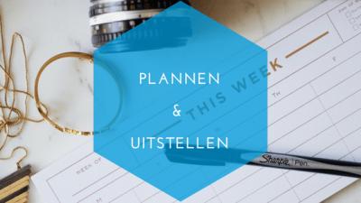 plannen en uitstellen